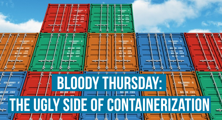 Bloody Thursday - The Ugly Side of Containerization