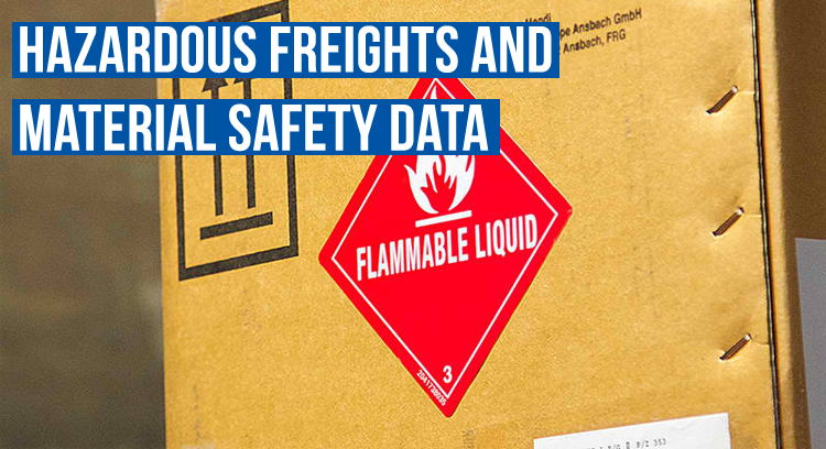 Hazardous Freights and Material Safety Data Sheets (MSDS)