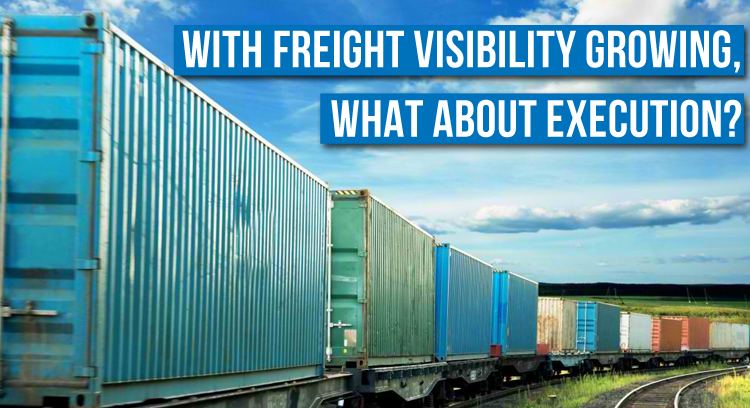 With Freight Visibility Growing, What About Execution