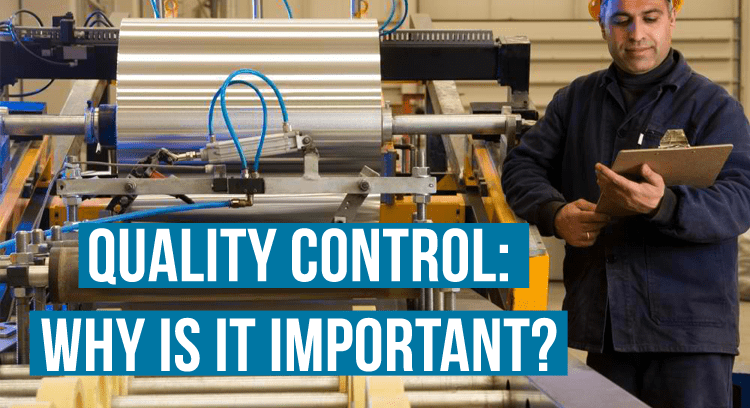 Quality Control: Why Is It Important?